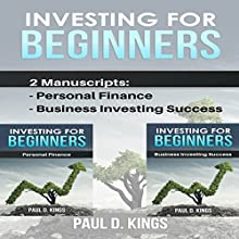 Investing for Beginners: This Book Includes Personal Finance, Business Investing Success   Livre audio Auteur(s) : Paul D. Kings Narrateur(s) : Dave Wright