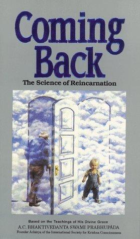 Coming Back: The Science of Reincarnation, A. C. Bhaktivedanta Swami Prabhupada