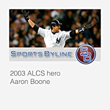 MLB Postseason Heroes: Aaron Boone Interview  by Ron Barr Narrated by Ron Barr, Aaron Boone