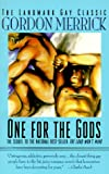 One for the Gods: A Novel (Peter & Charlie Trilogy) (1555832911) by Merrick, Gordon