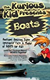 Childrens book: About Boats( The Kurious Kid Education series for ages 3-9): A Awesome Amazing Super Spectacular Fact & Photo book on Boats for Kids