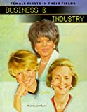 Business & Industry (Female Firsts in Their Fields) (0791051420) by Lutz, Norma Jean