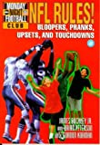 NFL Rules!: Bloopers, Pranks, Upsets and Touchdowns (Nfl/ABC Monday Night Football Club , No 6)