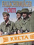 Fallschirmjager in Crete, 1941: The M...