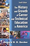 img - for The History and Growth of Career and Technical Education in America, Fourth Edition book / textbook / text book