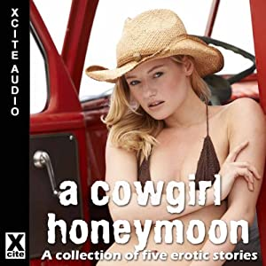 Cowgirl Honeymoon: A Collection of Five Erotic Stories | [Tamsin Flowers, Landon Dixon, Vick Guthrie, Jade Taylor, Heidi Champa, Elizabeth Caldwell (editor)]