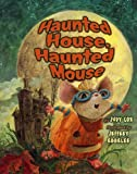 img - for Haunted House, Haunted Mouse (Mouse (Holiday House)) book / textbook / text book