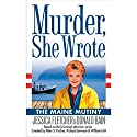Murder, She Wrote: The Maine Mutiny Audiobook by Jessica Fletcher, Donald Bain Narrated by Cynthia Darlow