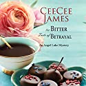 The Bitter Taste of Betrayal: An Angel Lake Mystery Audiobook by CeeCee James Narrated by Jennifer Groberg
