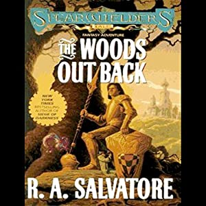 The Woods Out Back | [R. A. Salvatore]