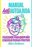 Manual Antiautoajuda (Em Portugues do Brasil)
