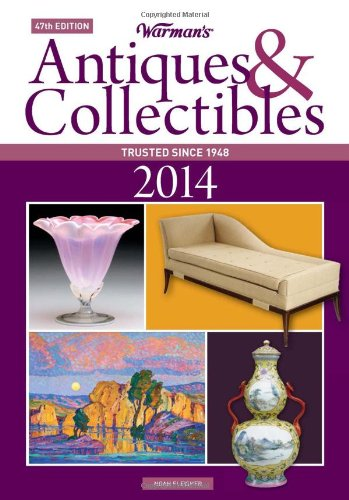 Warman's Antiques & Collectibles 2014 (Warman's Antiques and Collectibles Price Guide)