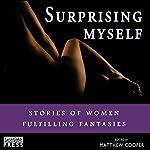 Surprising Myself: Stories of Women Fulfilling Fantasies | Matthew Cooper