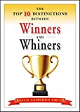 img - for The Top 10 Distinctions Between Winners and Whiners book / textbook / text book
