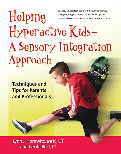 Helping Hyperactive Kids — A Sensory Integration Approach: Techniques And Tips For Parents And Professionals front-18570
