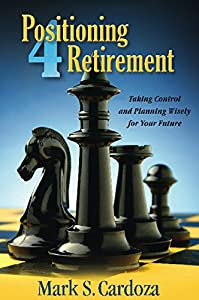 Positioning 4 Retirement: Taking Control and Planning Wisely for Your Future from Book Publishers Network