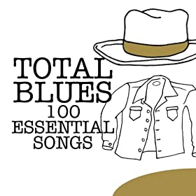 Total Blues - 100 Essential Songs