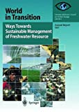 Ways Towards Sustainable Management of Freshwater Resources: Annual Report 1997 (World in Transition)