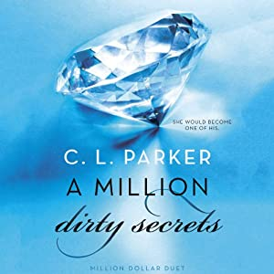 A Million Dirty Secrets: Million Dollar Duet | [C. L. Parker]