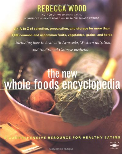 the-new-whole-foods-encyclopedia-a-comprehensive-resource-for-healthy-eating-compass-by-rebecca-wood