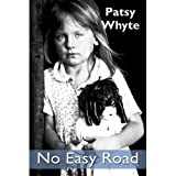No Easy Roadby Patsy Whyte