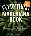 The Everything Marijuana Book: Your complete cannabis resource, including history, growing instructions, and preparation (Everything (Cooking))