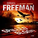 Spilled Blood: A Novel (       UNABRIDGED) by Brian Freeman Narrated by Joe Barrett