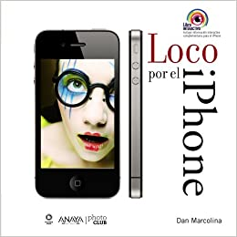 Loco por el iPhone / Crazy about the iPhone: Toma Y Manipula Fotos