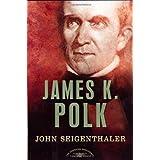 James K. Polk (The American Presidents Series) ~ John Seigenthaler