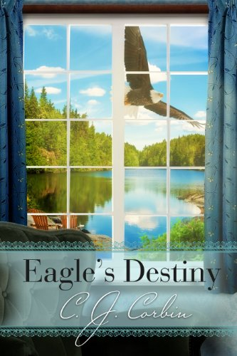 Eagle's Destiny by C. J. Corbin