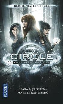 The Circle Tome 1 Les Elues Sara B Elfgren Babelio
