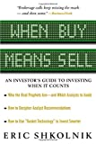 When Buy Means Sell : An Investor's Guide to Investing When It Counts