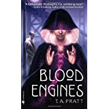 Blood Enginesby T.A. Pratt