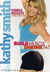Kathy Smith: Build Muscle Shrink Fat