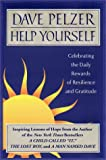 Help Yourself: Celebrating the Daily Rewards of Resilience and Gratitude (0525945571) by Pelzer, Dave