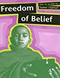 img - for Freedom Of Belief (What Do We Mean By Human Rights?) book / textbook / text book