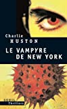 echange, troc Charlie Huston - Le Vampire de New-York