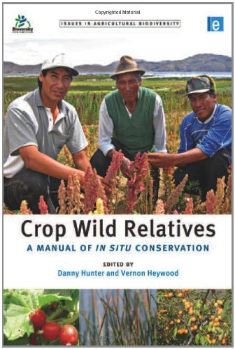Crop Wild Relatives: A Manual Of In Situ Conservation (Issues In Agricultural Biodiversity)