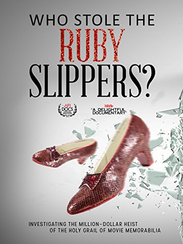 Who Stole the Ruby Slippers?