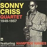 echange, troc Sonny Criss & Hamtpon Hawes & Iggy Shevack & Chuck Thompson - Sonny Criss Quartet 1949-1957 - Featuring Hampton Hawes