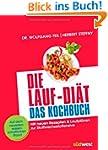 Die Lauf-Di�t - Das Kochbuch: Mit neu...