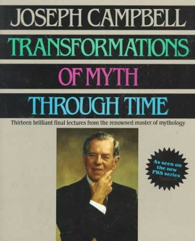 Transformations of Myth Through Time, Joseph Campbell