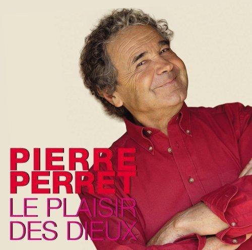 Pierre Perret - Le Plaisir Des Dieux By Pierre Perret (2007-11-18) - Zortam Music