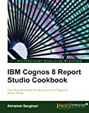 img - for IBM Cognos 8 Report Studio Cookbook book / textbook / text book