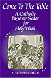 Come to the Table: A Catholic Passover Seder for Holy Week