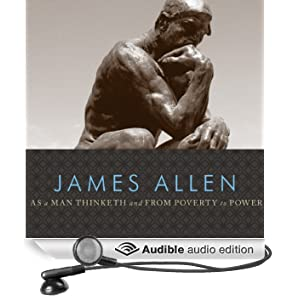 As a Man Thinketh and From Poverty to Power (Unabridged)