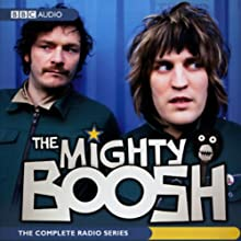 The Mighty Boosh: The Complete Radio Series Radio/TV Program by Noel Fielding, Julian Barratt Narrated by Noel Fielding, Julian Barratt