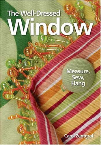 The Well-Dressed Window: Measure, Sew, Hang