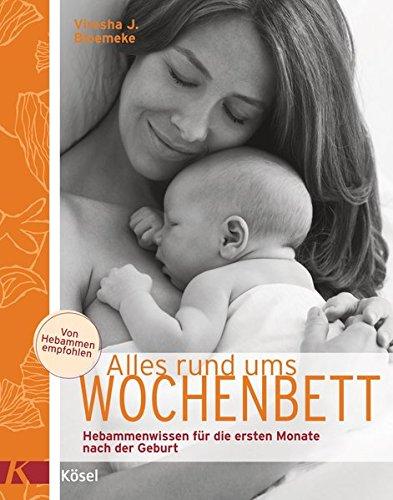 Alles rund ums Wochenbett: Hebammenwissen für die ersten Monate nach der Geburt