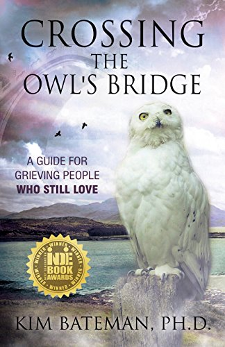 Image for Crossing the Owl's Bridge: A Guide for Grieving People Who Still Love